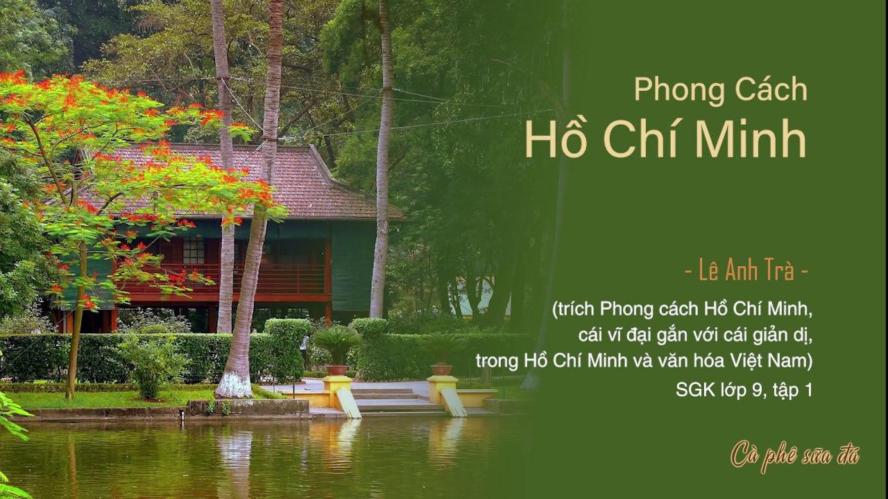 Phong Cách Hồ Chí Minh| Lâ Anh Trà | SGK Ngữ Văn Lớp 9, tập 1
