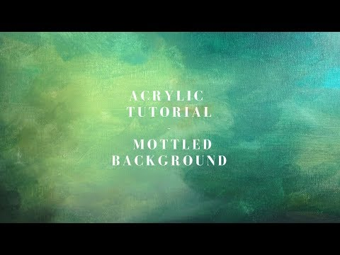 How to paint an easy Mottled Background – Acrylic tutorial and blending exercise