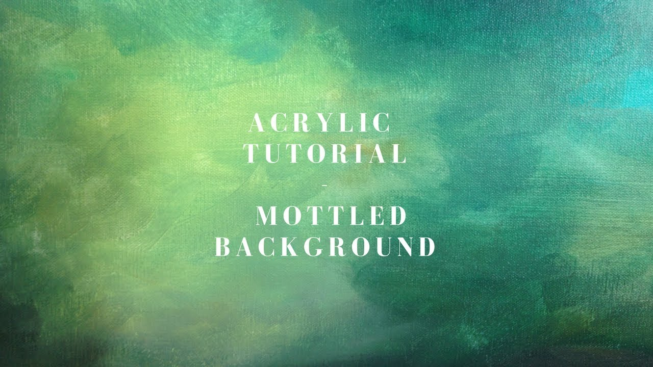 How To Paint An Easy Mottled Background Acrylic Tutorial And Blending Exercise Youtube
