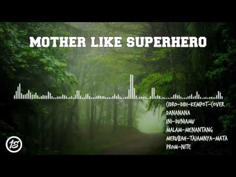 MOTHER LIKE SUPERHERO Full Album