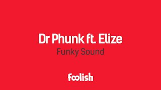 Dr Phunk ft. Elize - Funky Sound