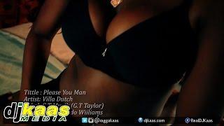 Villa Dutch - Please You Man (Official Music Video) August 2014 | Dancehall