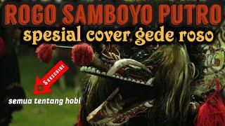Download GEDE ROSO Special solah Penak  barongan Warning 1289  Rogo Samboyo Putro