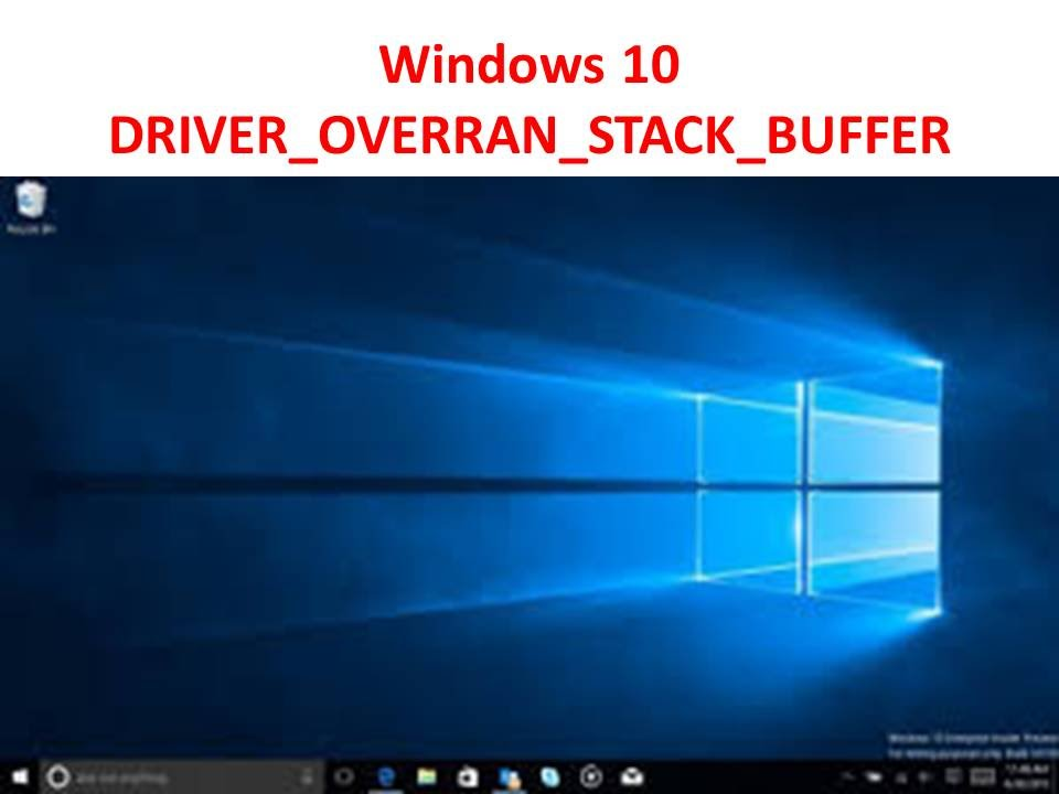 Como Solucionar Fallo Windows 10 Driver Overran Stack