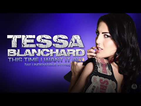 Tessa Blanchard - This Time I Want It All [w/ Undeniable Intro] (Official 1st IMPACT Theme)