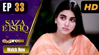 Pakistani Drama | Saza e Ishq - Episode 33 | Azfar, Hamayun, Anmol | I31O | Express TV Dramas