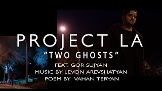 "''Two Ghosts"" (Երկու ուրվական ) by Project LA"