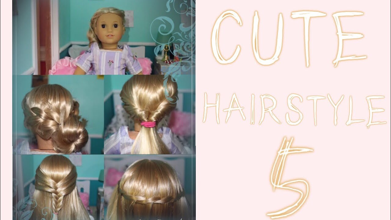 Cute Hairstyles For Your American Girl Doll