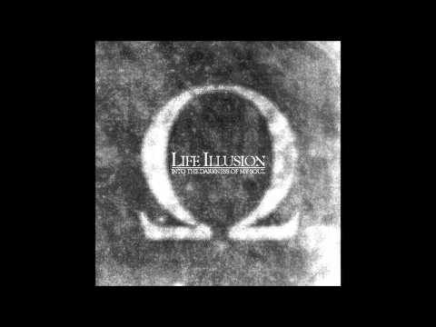 Life Illusion - Into The Darkness Of My Soul (Full Album)
