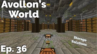 Minecraft - Avollon's World Ep. 36 Storage Solutions