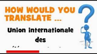 FRENCH TRANSLATION QUIZ = Union internationale des télécommunications