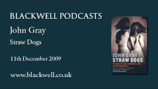 John Gray - Straw Dogs - Part 1 Of 3