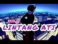 LINTANG ATI - ILUX ID || lirik