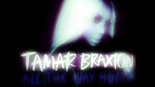 Tamar Braxton - All The Way Home (SLOWED AND CHOPPED)