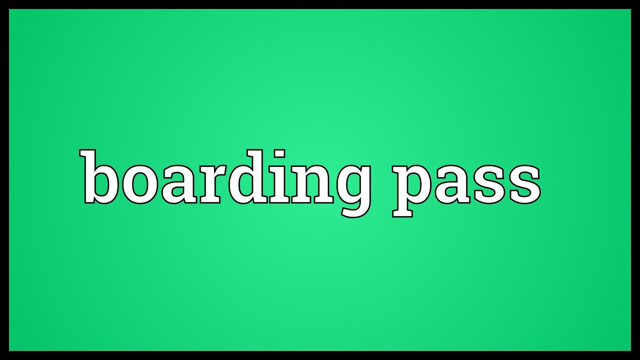 Boarding Pass Meaning Youtube