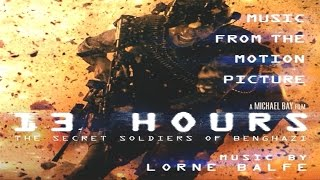 13 Hours The Secret Soldiers of Benghazi Soundtrack 10 Forgotten Lorne Balfe