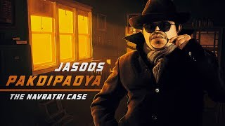 jasoos pakdipadya the navratri case the comedy factory