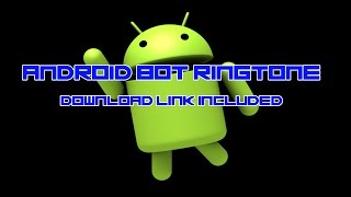RINGTONE | Android Remix | DOWNLOAD LINK INCLUDED