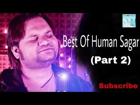 Best of Human Sagar Hits (Part-2)