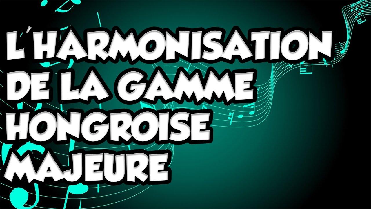 L'HARMONISATION DE LA GAMME HONGROISE MAJEURE - LE GUITAR VLOG 214