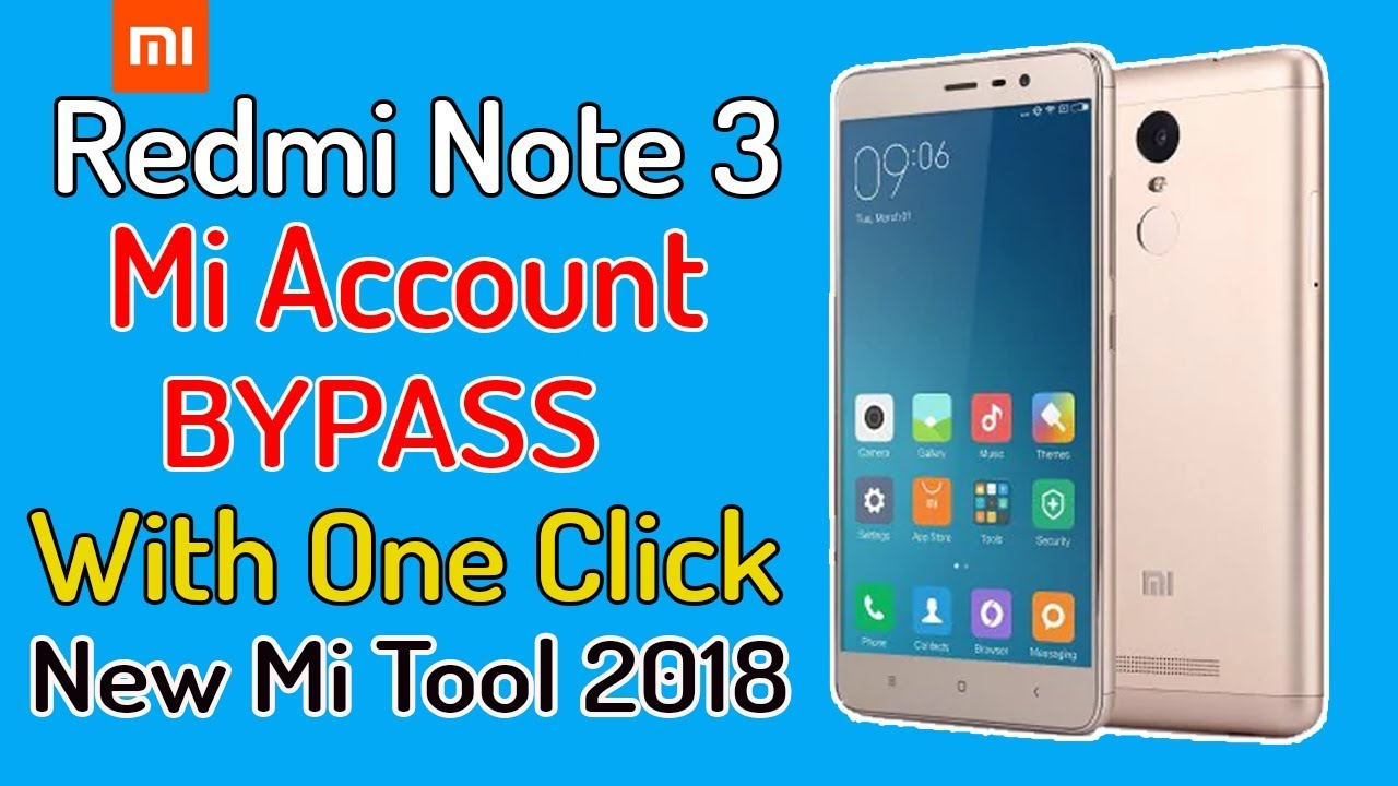 Xiaomi Redmi Note 3 Mi Account Bypass With One click New Mi Unlock Tool