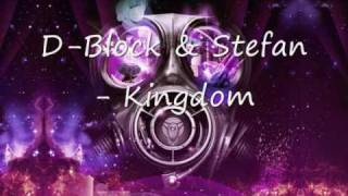 D Block & Stefan - Kingdom