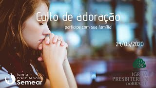 Culto de adoração 24/05/2020