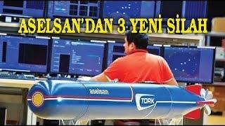 Aselsan'dan 3 Yeni Silah Tork, Sonoboy ve Asist