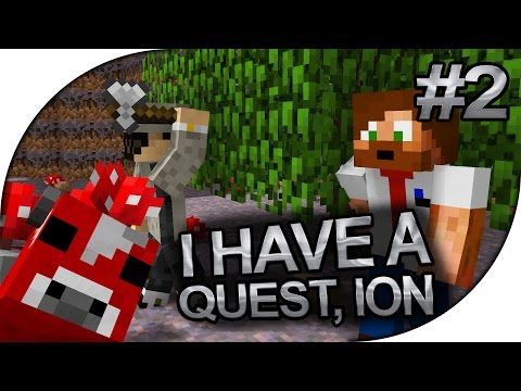 I HAVE A QUEST, ION! - #2