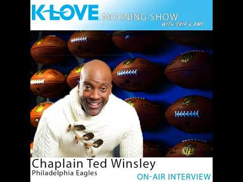 K-LOVE Morning Show Interview with Ted Winsley of Philadelphia Eagles