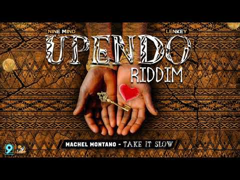 Machel Montano - Take it Slow (Upendo Riddim)