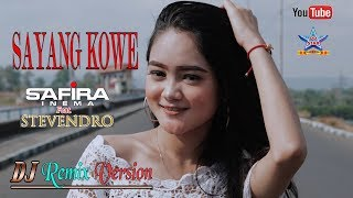 Safira Inema feat. Stevendro - Sayang Kowe [DJ Remix Version] [OFFICIAL]