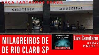 Milagreiros de Rio Claro SP LIVE Cemitério Caça Fantasma Brasil #1069 Parte 1
