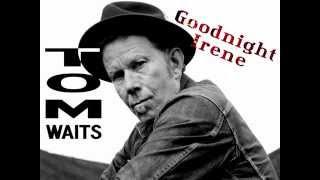 TOM WAITS - Goodnight Irene  (+Songtext)