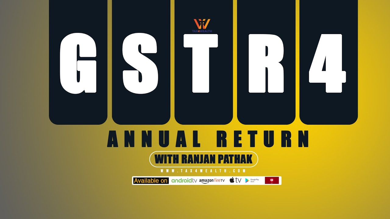 ''GSTR 4 ANNUAL RETURN'' with Ranjan Pathak
