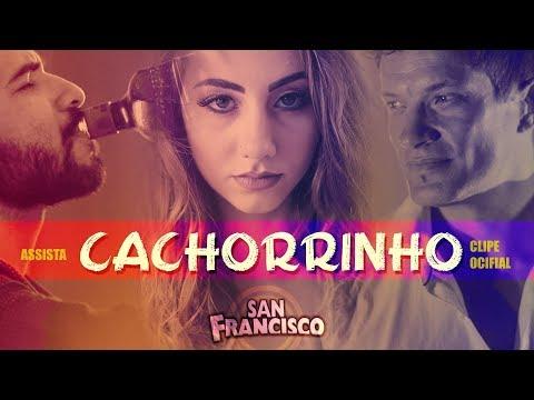 San Francisco - Cachorrinho (Clipe Oficial)