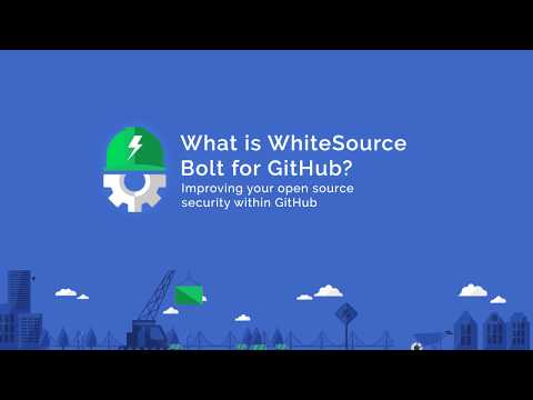 WhiteSource Bolt for Github Tutorial