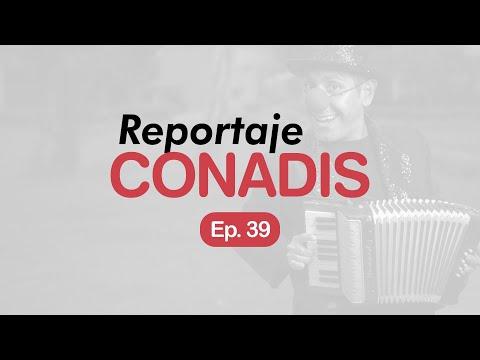 Reportaje Conadis | Ep. 39