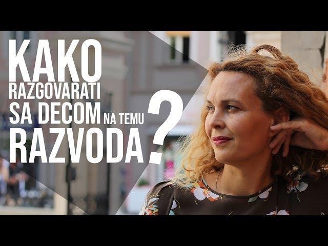 Biljana Grbović - Kako razgovarati sa decom na temu razvoda?