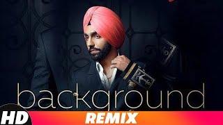 Background(Remix) | Ammy Virk | MixSingh | DJ SSS | Latest Remix Songs2018