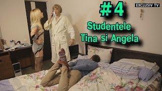 #4 Studentele - Tina si Angela