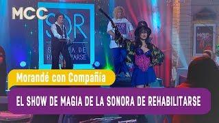 La Sonora de Rehabilitarse - El show de magia de Lady Devonette - Morandé  con Compañía 2017