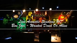 Bon Jovi - Wanted Dead Or Alive (The Madcap Acoustic Live #1)