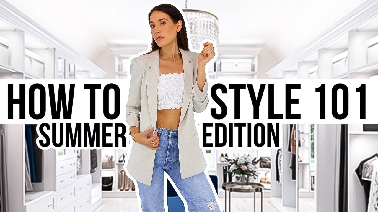 HOW TO STYLE OUTFITS 101: Summer Edition