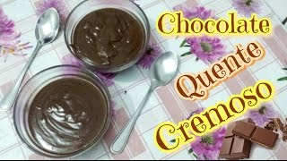 CHOCOLATE QUENTE CREMOSO OU CREME DE CHOCOLATE – IDEAL PARA O FRIOZINHO