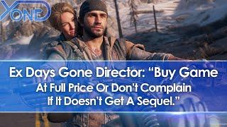 "Ex Days Gone Dev Faces Backlash, Says ""Buy Games At Full Price Or Don't Complain At Lack of Sequel"""