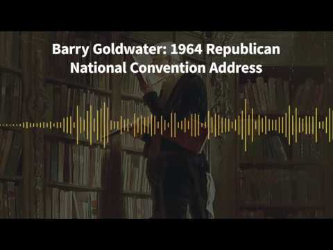 Classics of Liberty, Ep. 12: Barry Goldwater: 1964 Republican National Convention Address