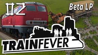 Train Fever #2 Grundversorgung BETA Die Zug und Wirtschafts Simulation Gameplay deutsch HD 1080