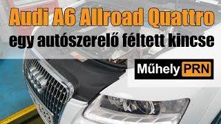 MűhelyPRN 4.: Audi A6 Allroad Quattro – egy autószerelő féltett kincse