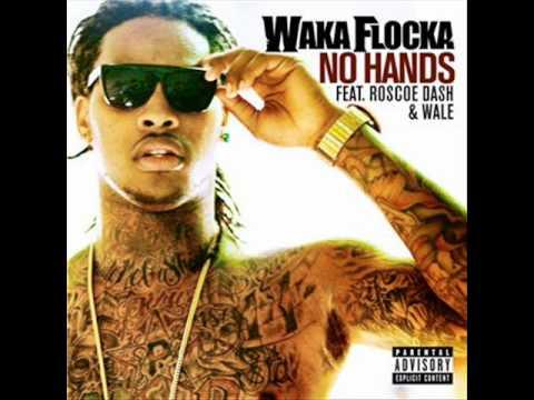 No Hands Waka Flocka lyrics in description